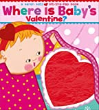 Where Is Babys Valentine?: A Lift-the-Flap Book