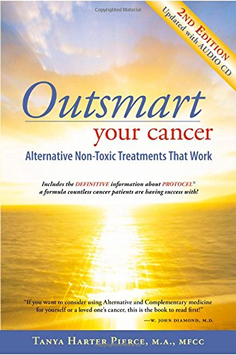 Outsmart Your Cancer: Alternative Non-Toxic Treatments That Work (Second Edition) With CD PDF