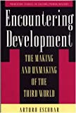Encountering Development: The Making and Unmaking of the Third World (0691001022) by Escobar, Arturo