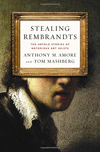Image of Stealing Rembrandts: The Untold Stories of Notorious Art Heists