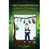 The Metamorphosis of Kaden Parsons ~ M. L. Clayton