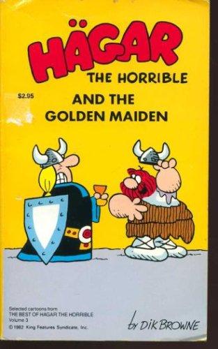 Hagar The Horrible And The Golden Maiden, Dik Browne