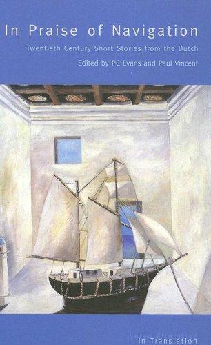 in-praise-of-navigation-twentieth-century-stories-from-the-dutch