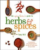 The Spice Lovers Guide to Herbs and Spices