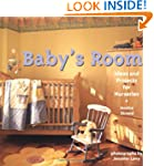 Baby's Room: Ideas and Projects for N...