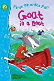 img - for Goat in a Boat First Phonics Fun (First Phonics Fun: Level 2) book / textbook / text book