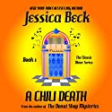 A Chili Death: A Classic Diner Mystery (The Classic Diner Mystery) (Volume 1) (       UNABRIDGED) by Jessica Beck Narrated by Lisa Cordileone