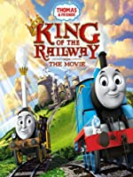 Thomas & Friends: King Of The Railway: The Movie