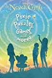 Pixie Puzzles, Games, and More! (Disney: The Never Girls) (A Stepping Stone Book(TM))