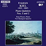 Friedrich Kiel: Piano Quintets Nos. 1 and 2by Friedrich Kiel