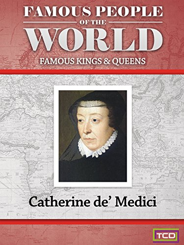famous-people-of-the-world-famous-kings-queens-catherine-de-medicis