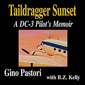 Taildragger Sunset: A DC-3 Pilot's Memoir Audiobook