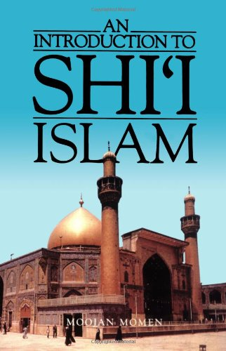 An Introduction to Shi`i Islam: The History and Doctrines...