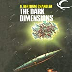 The Dark Dimensions: John Grimes, Book 21 (       UNABRIDGED) by A. Bertram Chandler Narrated by Aaron Abano