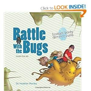Battle with the Bugs: An Imaginative Journey Through the Immune System (Volume 2)