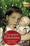 Unvergessene Weihnachten - Band 8: 38 Zeitzeugen-Erinnerungen 1932-2010