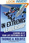 In Extremis Leadership: Leading As If...