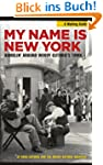 My Name is New York: Ramblin' Around...