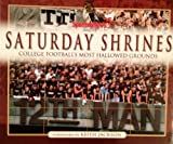 img - for Saturday Shrines: College Football's Most Hallowed Grounds book / textbook / text book