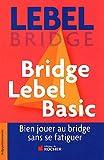 Bridge Lebel Basic : Bien jouer au bridge sans se fatiguer