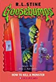 img - for How To Kill A Monster (Goosebumps Series) book / textbook / text book