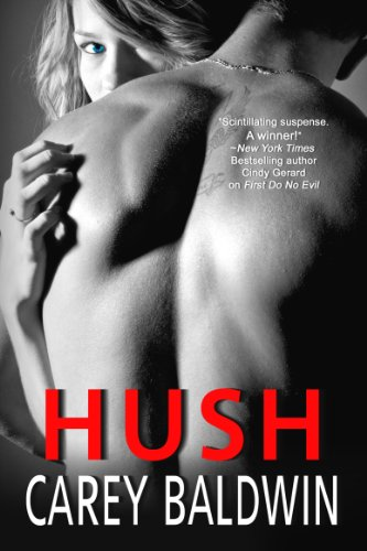 Hush (A Tangleheart Romantic Suspense) by Carey Baldwin