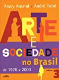 img - for Arte e Sociedade no Brasil de 1976 a 2003 - Vol. 3 book / textbook / text book