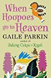 Gaile Parkin When Hoopoes Go to Heaven