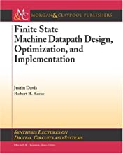 Finite State Machine Datapath Design, Optimization, and Implementation (Synthesis Lectures on Digital Circuits and Systems)
