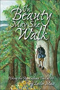 Downloads In Beauty May She Walk: Hiking the Appalachian Trail at Age 60 e-book