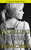 img - for A Calling to Thrall - A BDSM Erotic Pet Play Story (The Thrall Series) book / textbook / text book