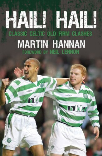 Hail! Hail!: Classic Celtic Old Firm Clashes