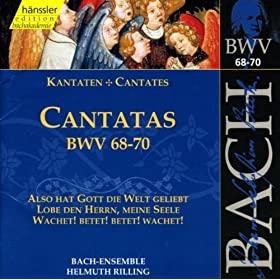 Bach, J.S.: Cantatas, Bwv 68-70