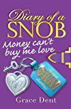 Grace Dent 2: Money Can't Buy Me Love (Diary of a Snob)