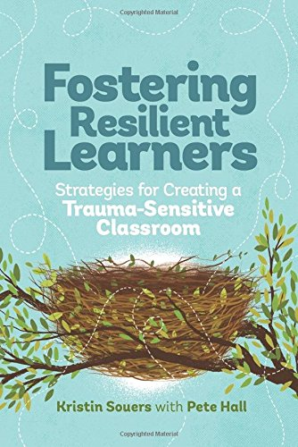 Fostering Resilient Learners: Strategies for Creating a Trauma-Sensitive Classroom (Trauma And Development compare prices)
