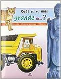Cual Es El Mas Grande?/ Witch One Is Bigger? (Spanish Edition) (8466214151) by Equipo Editorial