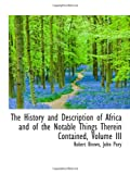 The History and Description of Africa and of the Notable Things Therein Contained, Volume III (0559991355) by Brown, Robert