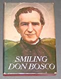 img - for Smiling Don Bosco. Anecdotes and Episodes of St John Bosco (Orig Don Bosco Que Ride) book / textbook / text book