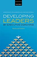 Developing Leaders by Executive Coaching: Practice and Evidence ebook download