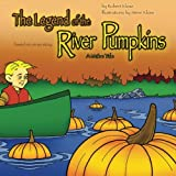 img - for The Legend of the River Pumpkins book / textbook / text book