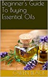 Beginners Guide To Buying Essential Oils