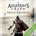 Renaissance (Assassin's Creed) | Livre audio Auteur(s) : Oliver Bowden Narrateur(s) : Arnauld Le Ridant