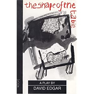 The Shape Of The Table - David Edgar