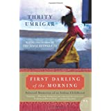 First Darling of the Morning: Selected Memories of an Indian Childhood [Paperback]