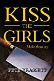 KISS THE GIRLS (a crime thriller)