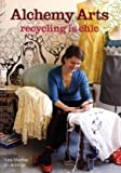 Alchemy Arts: Recycling Is Chic