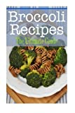 Broccoli Recipes: The Ultimate Guide