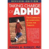 Taking Charge of ADHD: The Complete, Authoritative Guide for Parents (Revised Edition) ~ Russell A. Barkley PhD