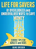 81 Overlooked and Undervalued Ways to Save Money: Terrific Tips for Adults and Kids