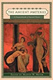 img - for The Ancient Mysteries: A Sourcebook of Sacred Texts book / textbook / text book